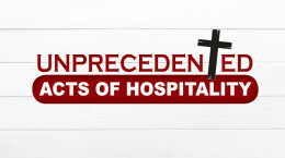 Unprecedented Acts of Hospitality (Part 3)