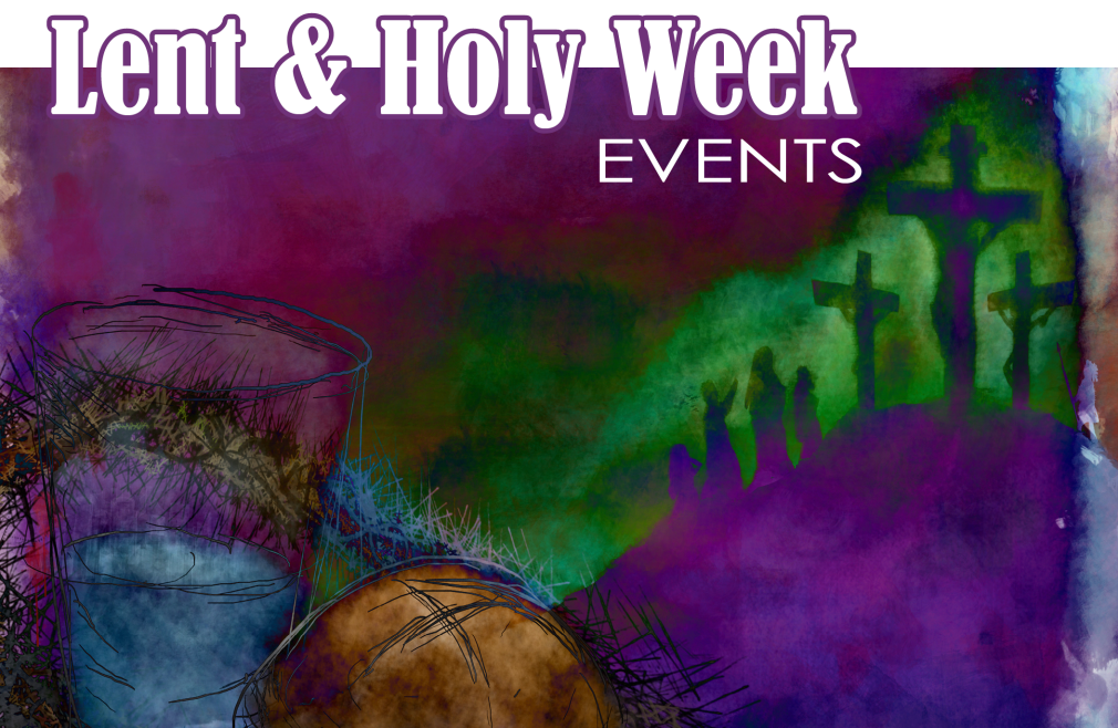 Lent & Holy Week at First Newton